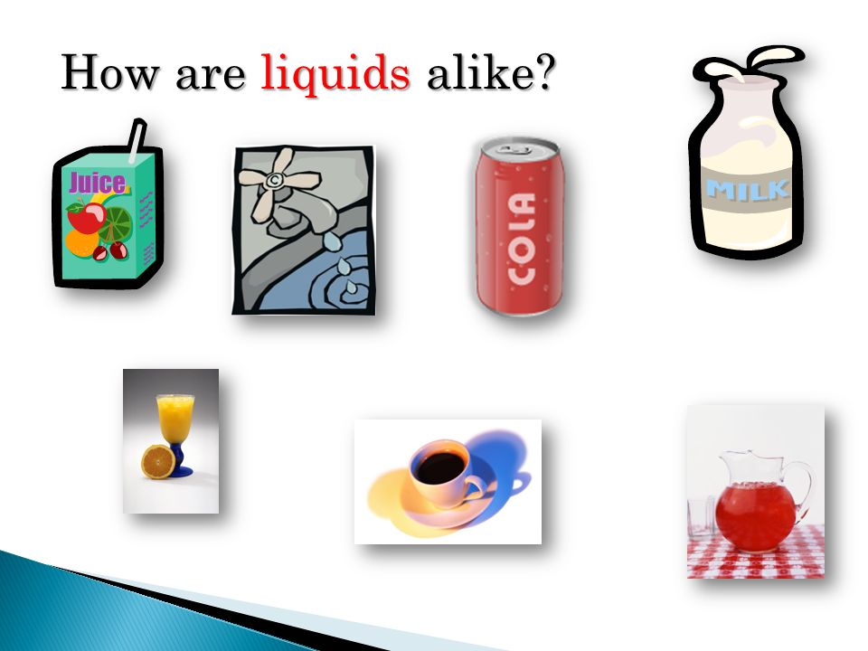 How are liquids alike