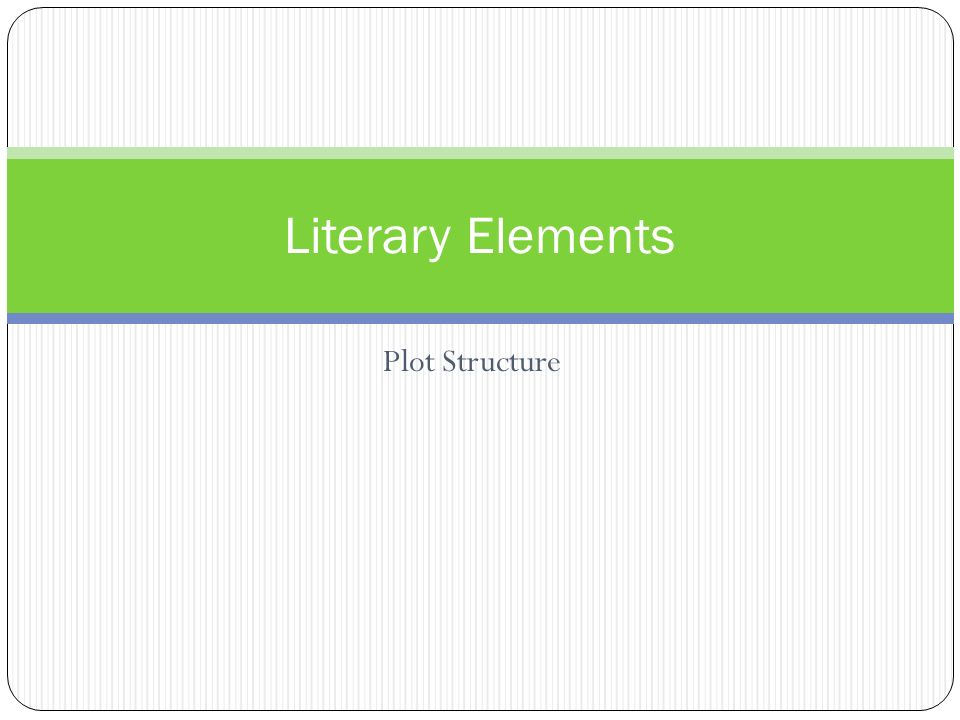 Literary Elements Plot Structure