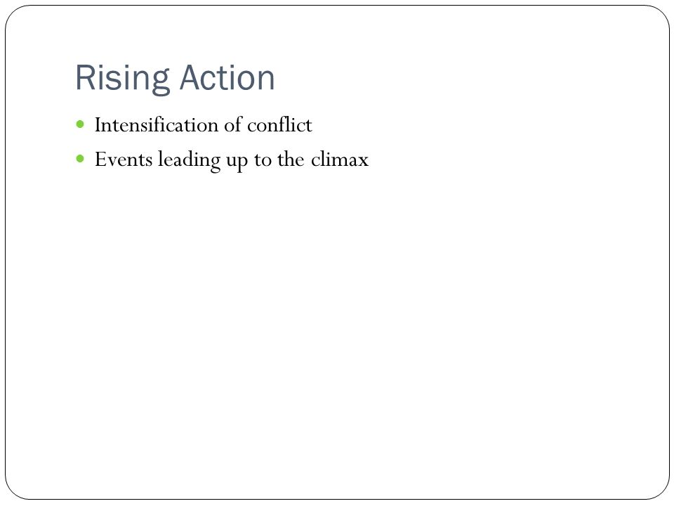 Rising Action Intensification of conflict