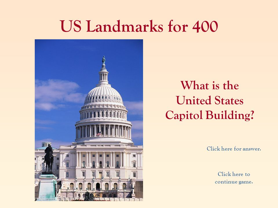 US Landmarks for 400 What is the United States Capitol Building