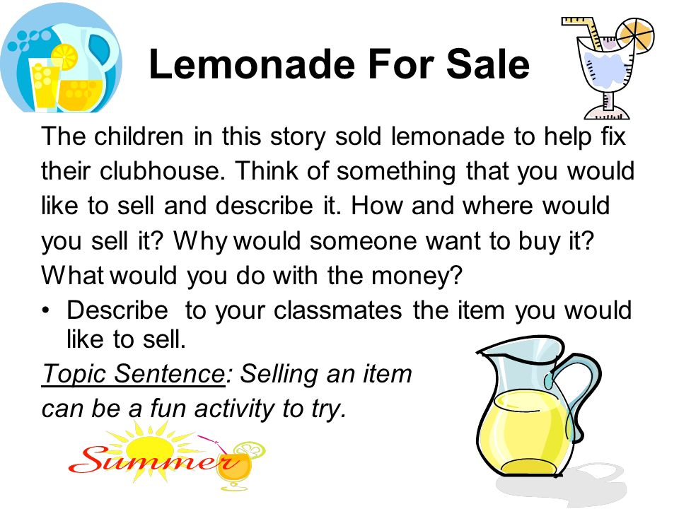 Lemonade For Sale The children in this story sold lemonade to help fix