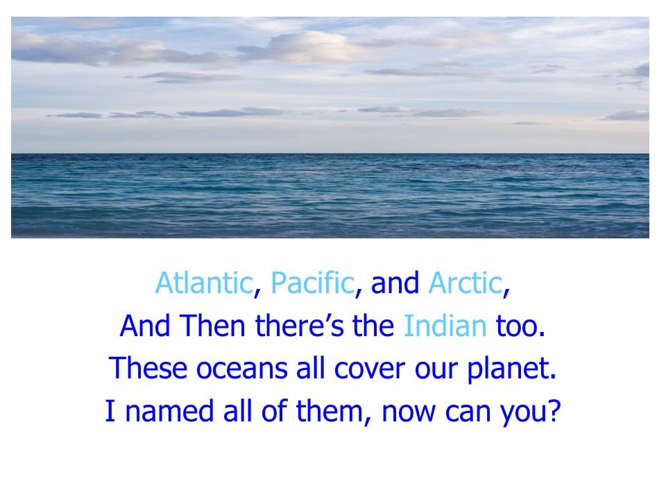 Atlantic, Pacific, and Arctic, And Then there's the Indian too.