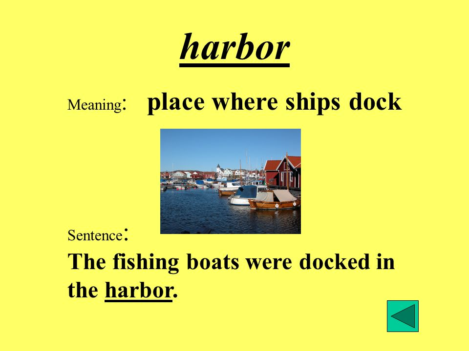 harbor Meaning: place where ships dock