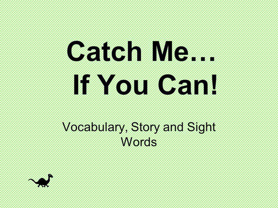 Vocabulary, Story and Sight Words
