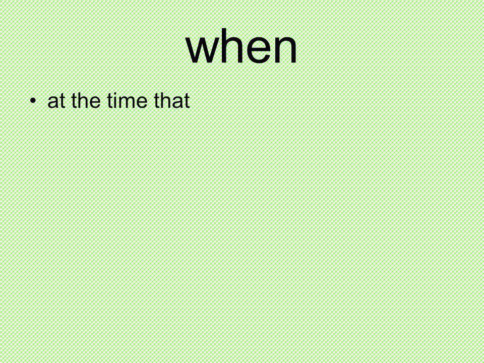 when at the time that
