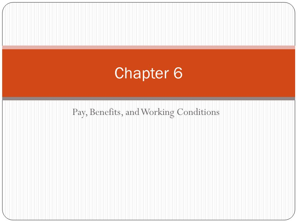Pay Benefits And Working Conditions Ppt Download