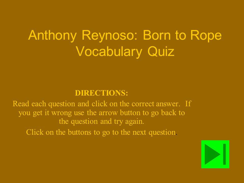 Anthony Reynoso: Born to Rope Vocabulary Quiz