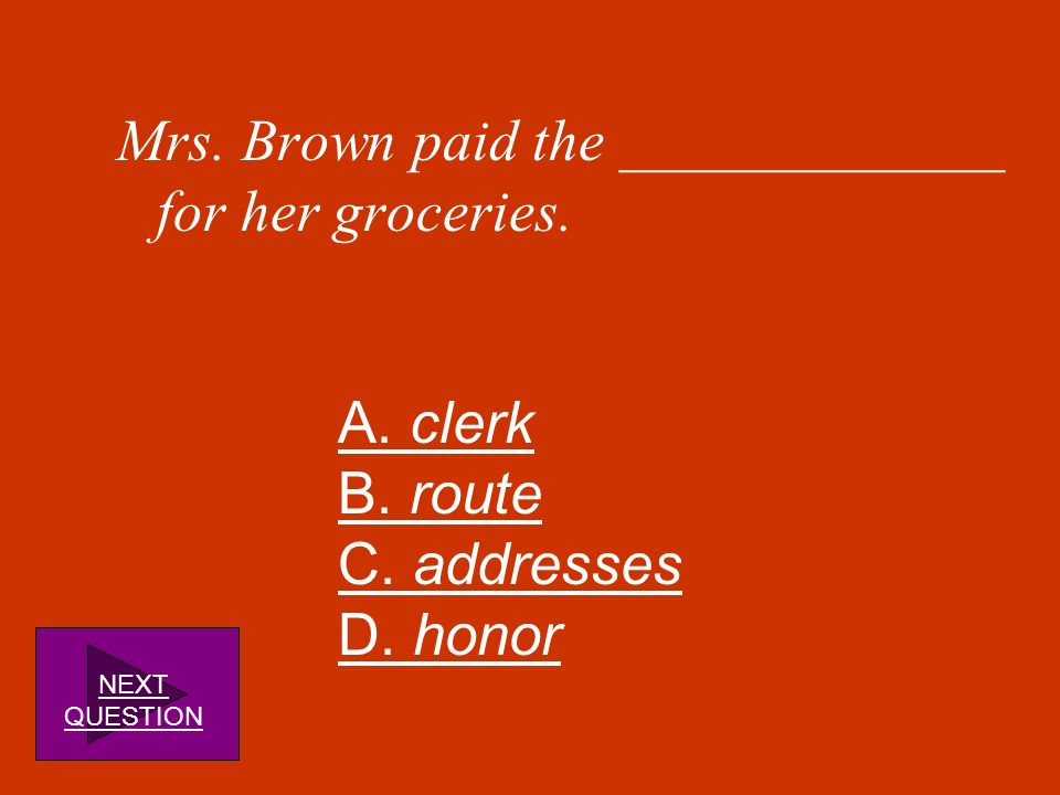 Mrs. Brown paid the _____________ for her groceries.