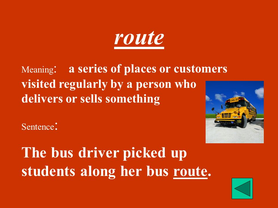 route The bus driver picked up students along her bus route.