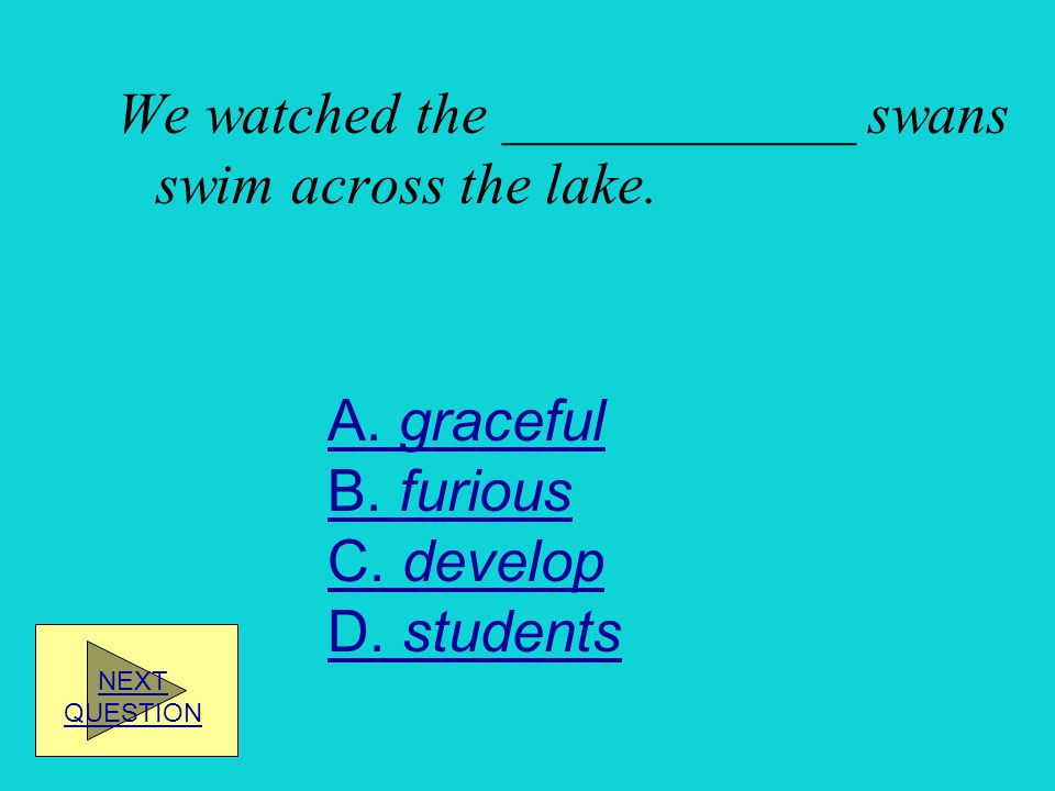 We watched the ____________ swans swim across the lake.