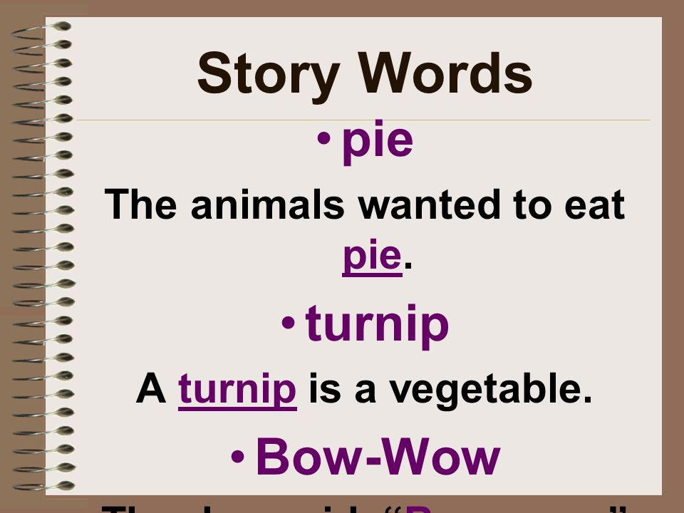 The animals wanted to eat pie.