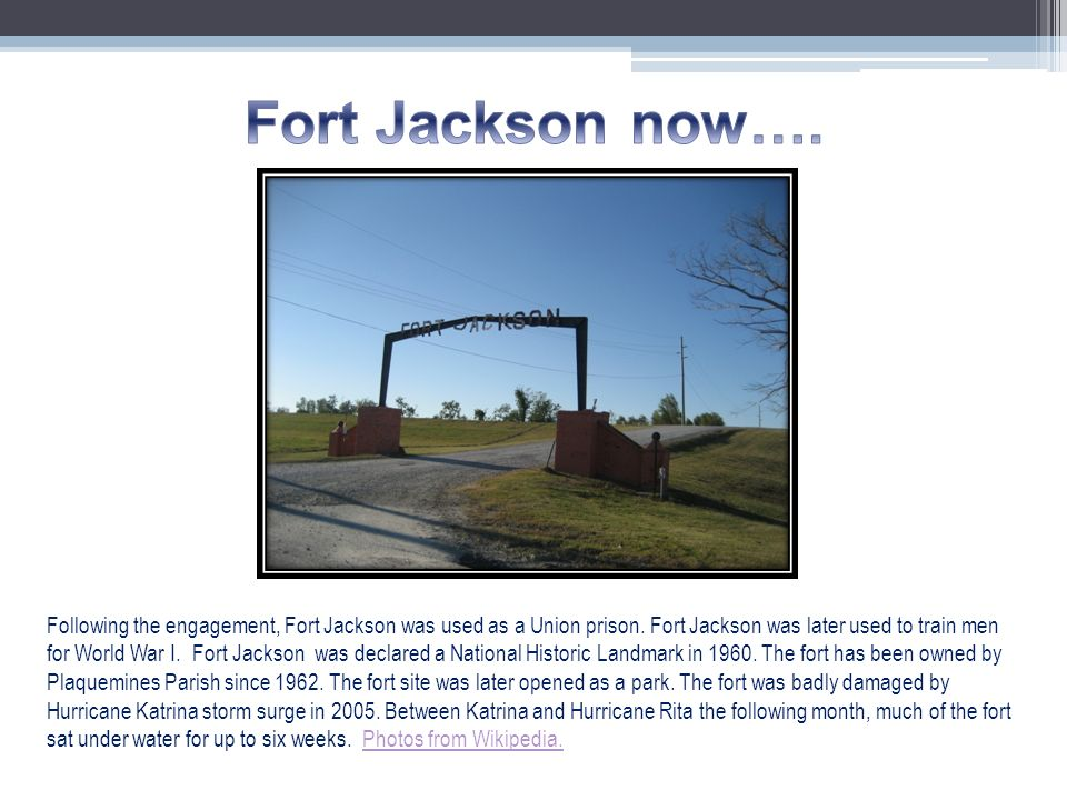 Fort Jackson now….