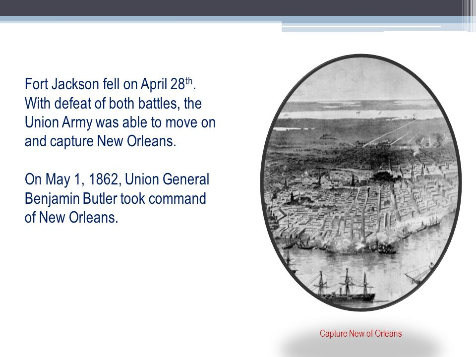 Fort Jackson fell on April 28th