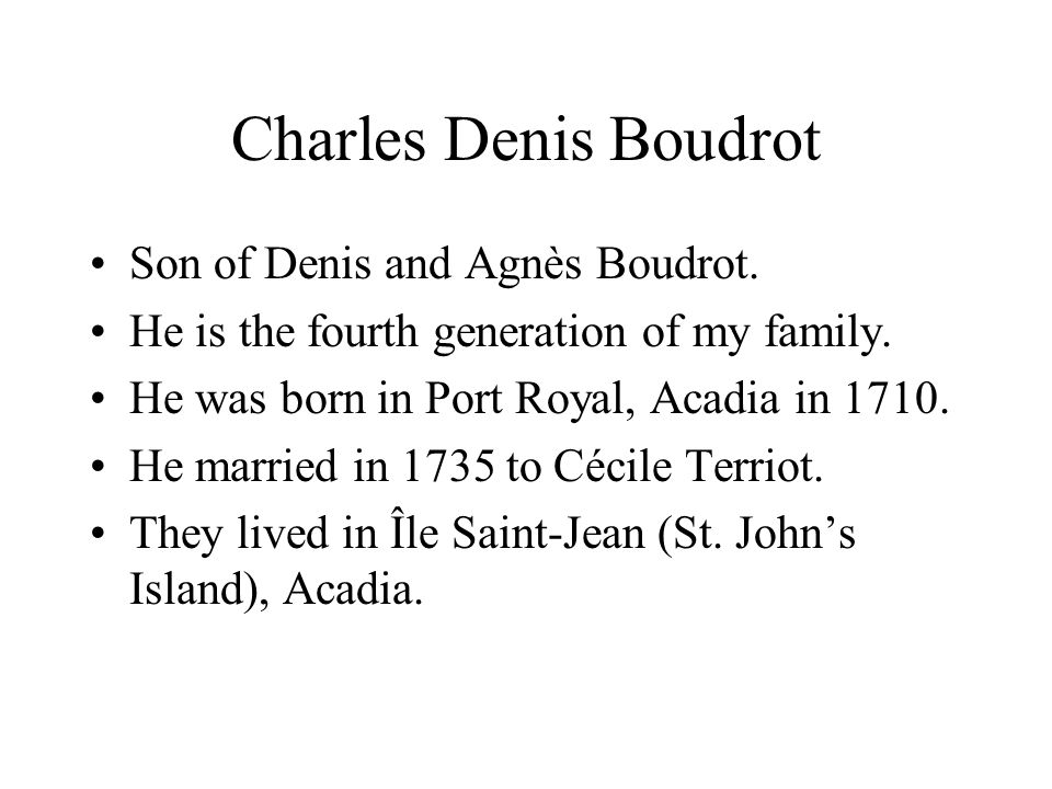 Charles Denis Boudrot Son of Denis and Agnès Boudrot.