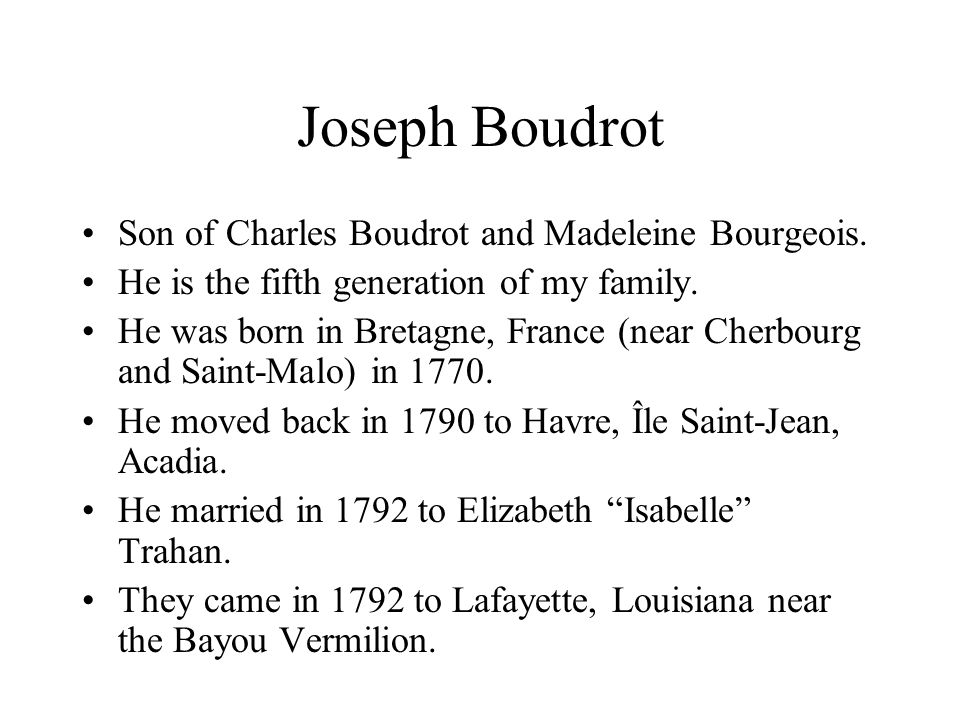 Joseph Boudrot Son of Charles Boudrot and Madeleine Bourgeois.