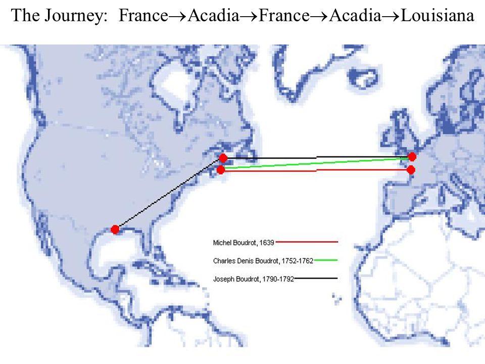 The Journey: FranceAcadiaFranceAcadiaLouisiana