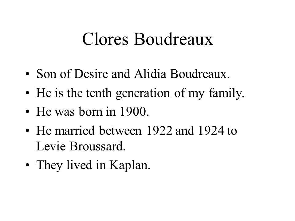 Clores Boudreaux Son of Desire and Alidia Boudreaux.