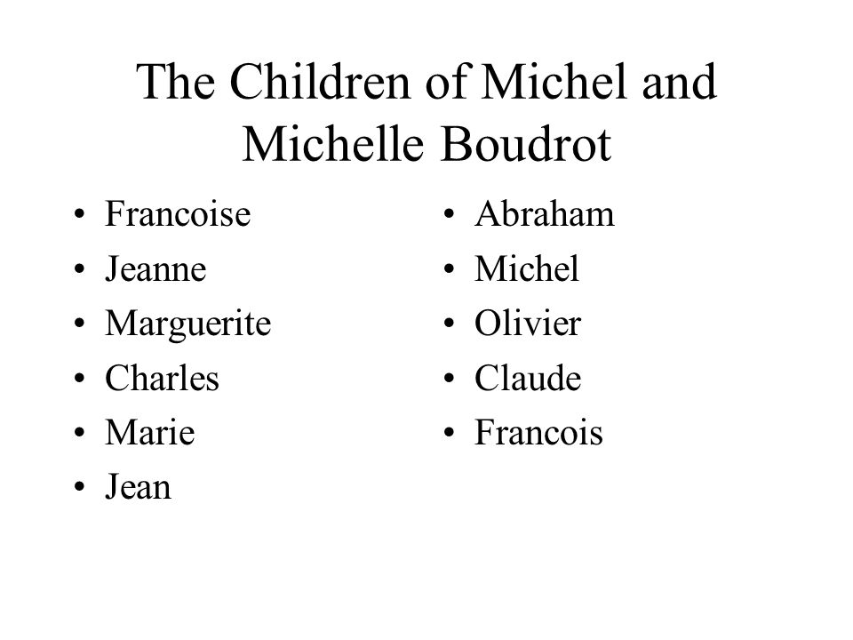 The Children of Michel and Michelle Boudrot
