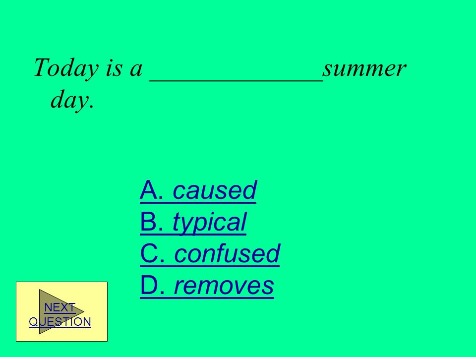 Today is a _____________summer day.