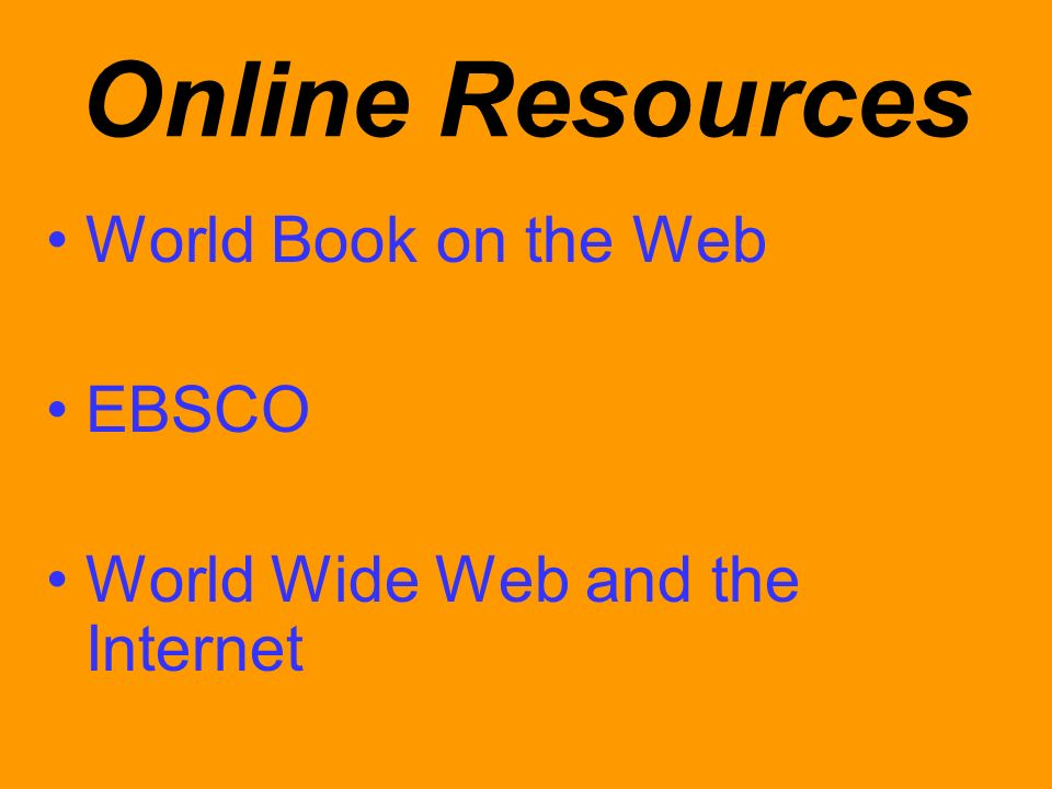 Online Resources World Book on the Web EBSCO