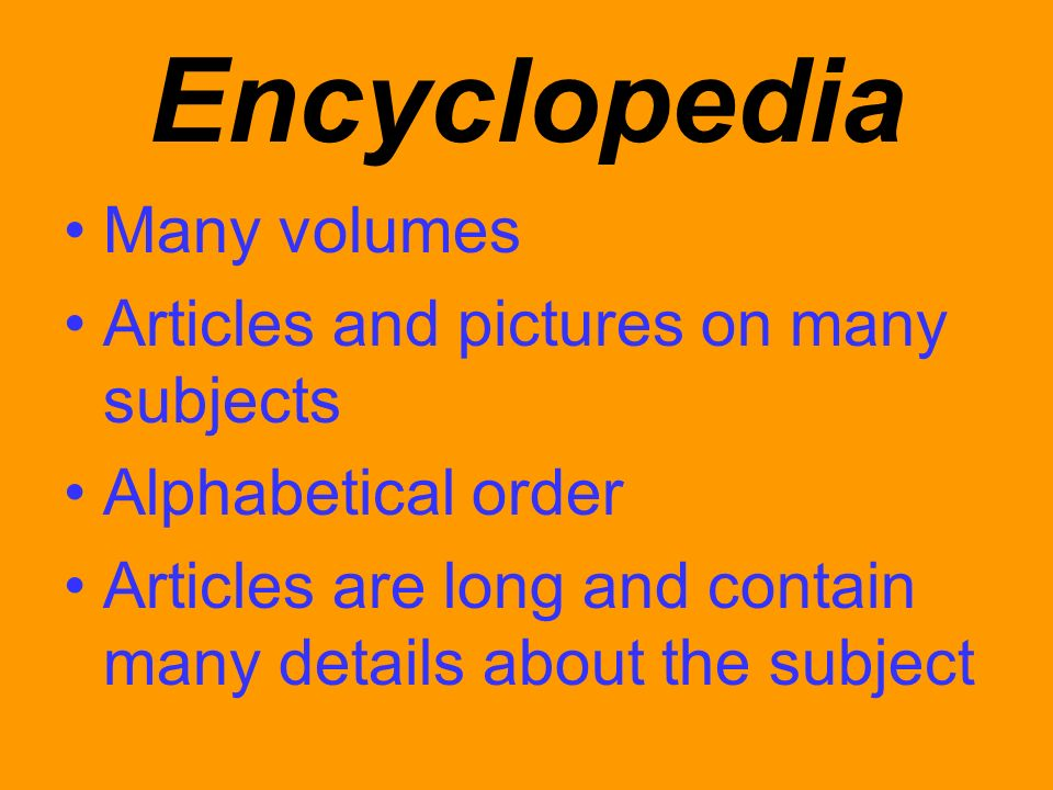 Encyclopedia Many volumes Articles and pictures on many subjects