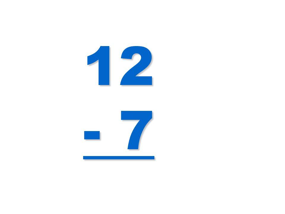 12 - 7