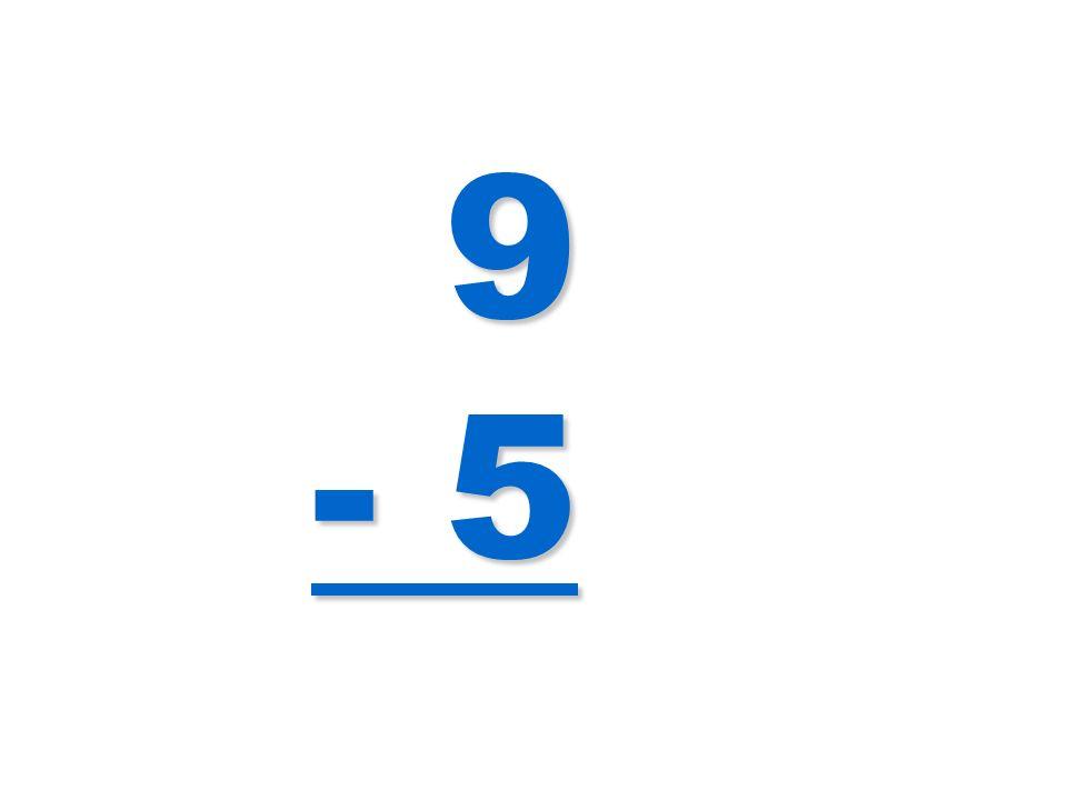 9 - 5
