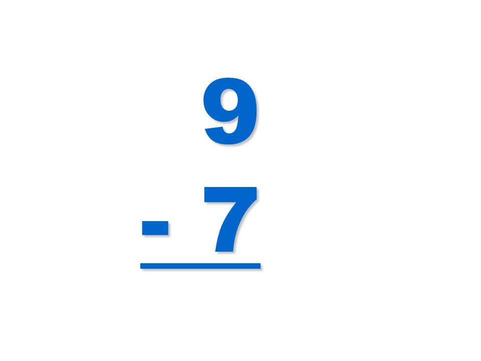 9 - 7