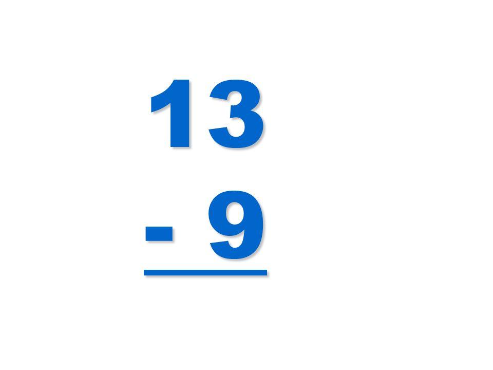 13 - 9