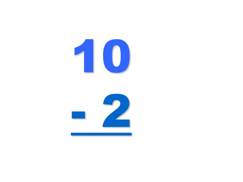 10 - 2