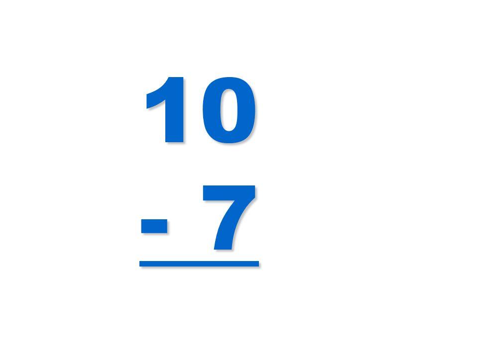 10 - 7