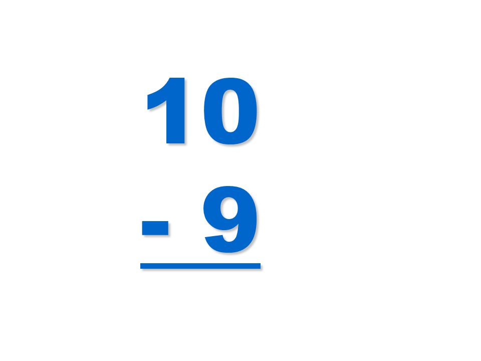 10 - 9