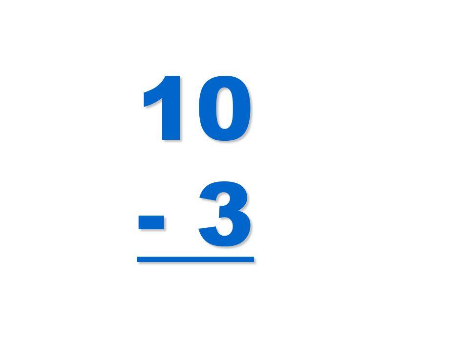 10 - 3