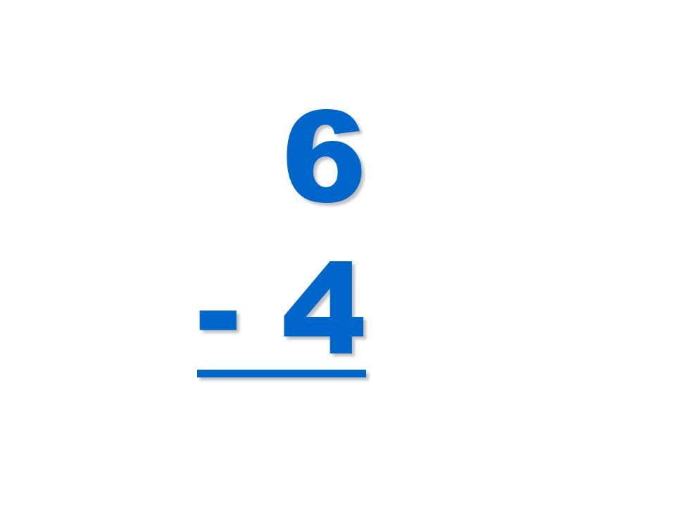 6 - 4