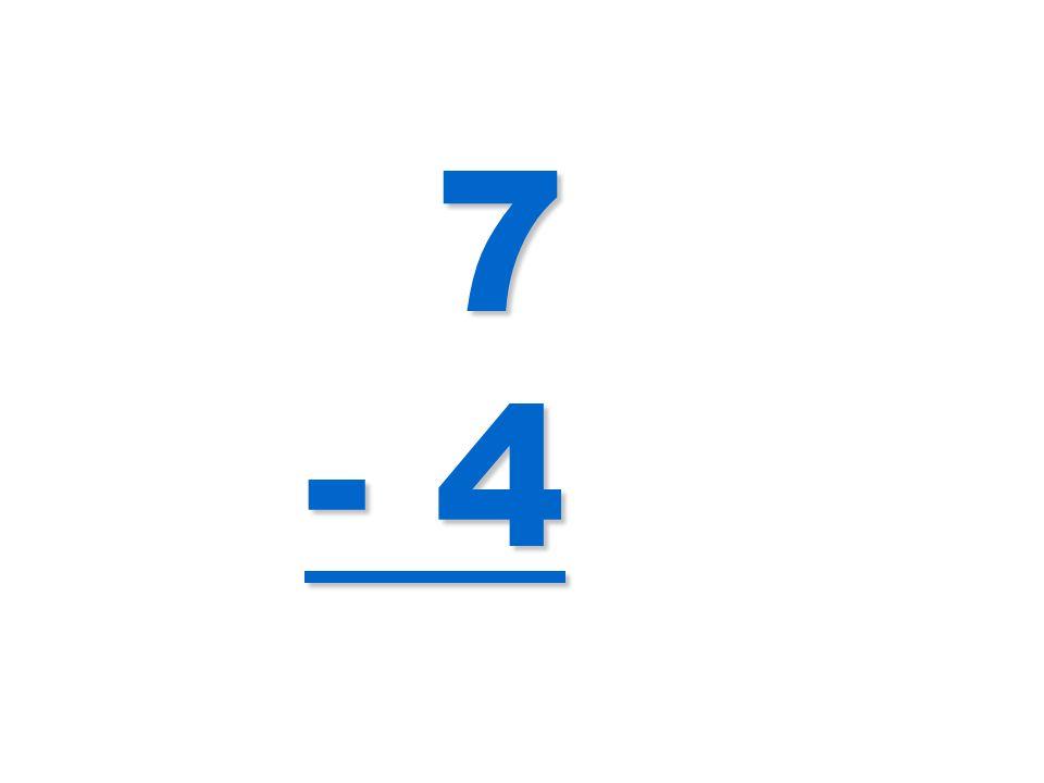 7 - 4