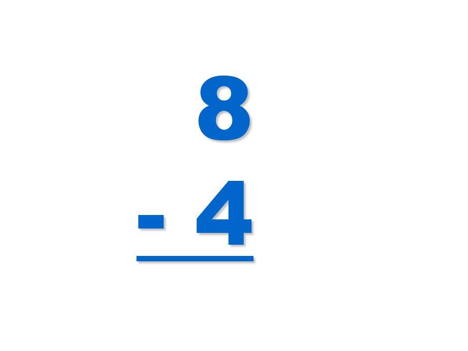 8 - 4