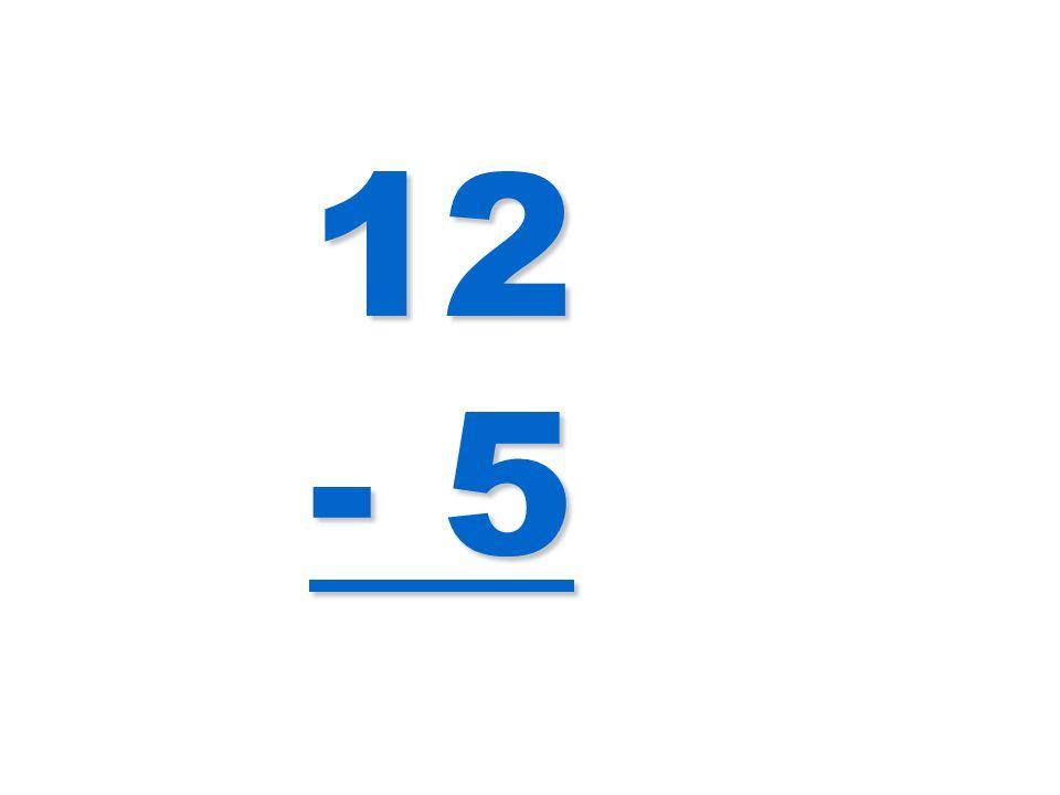 12 - 5