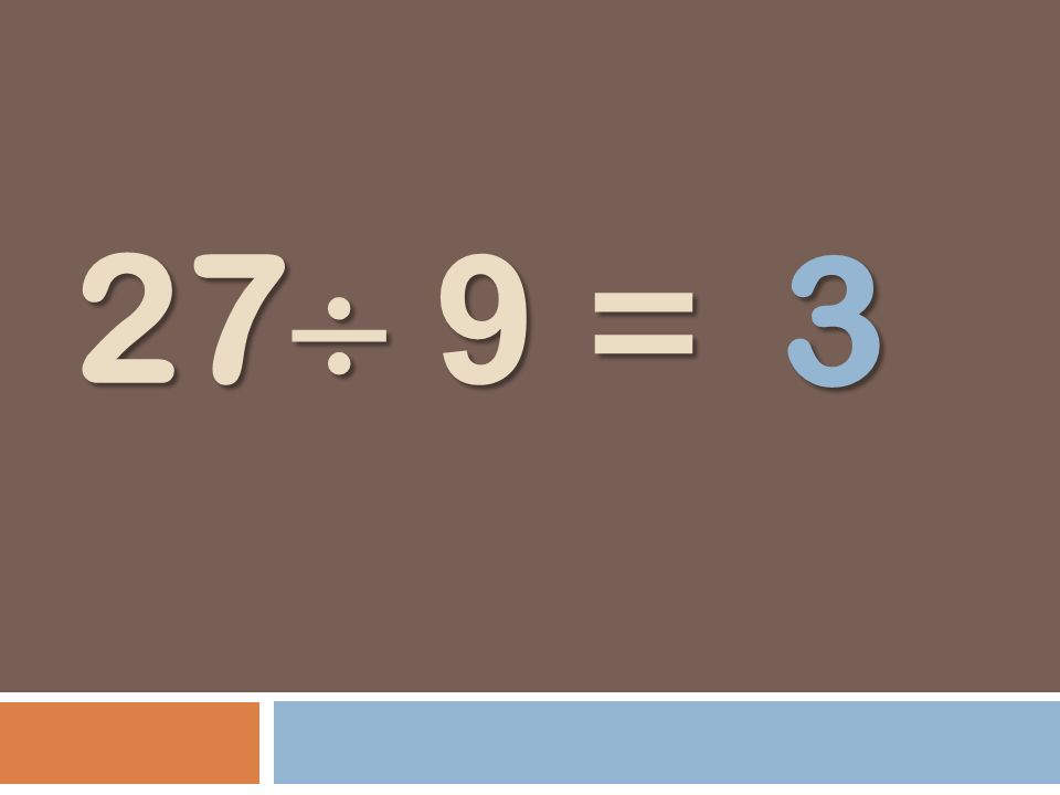 3 27 9 =