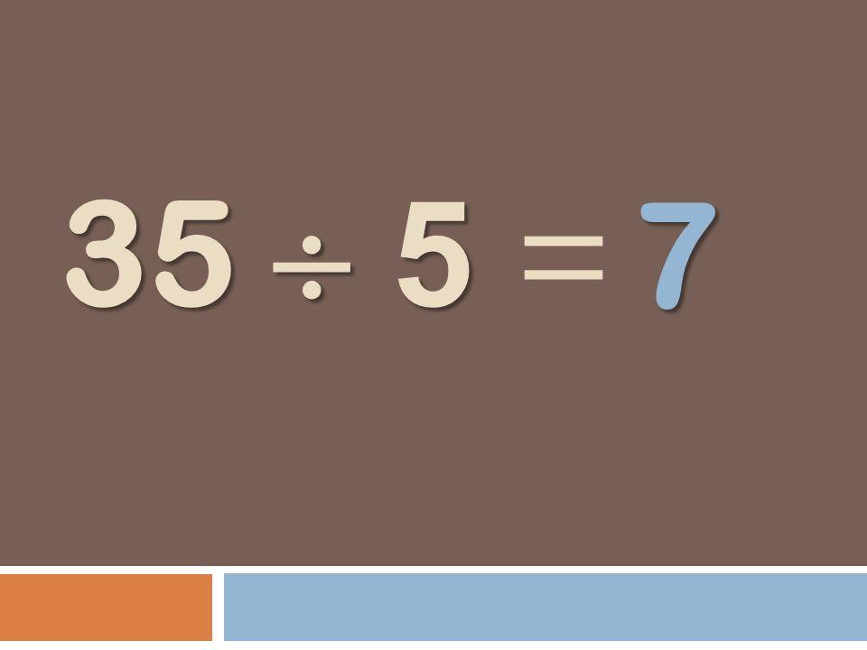 7 35  5 =