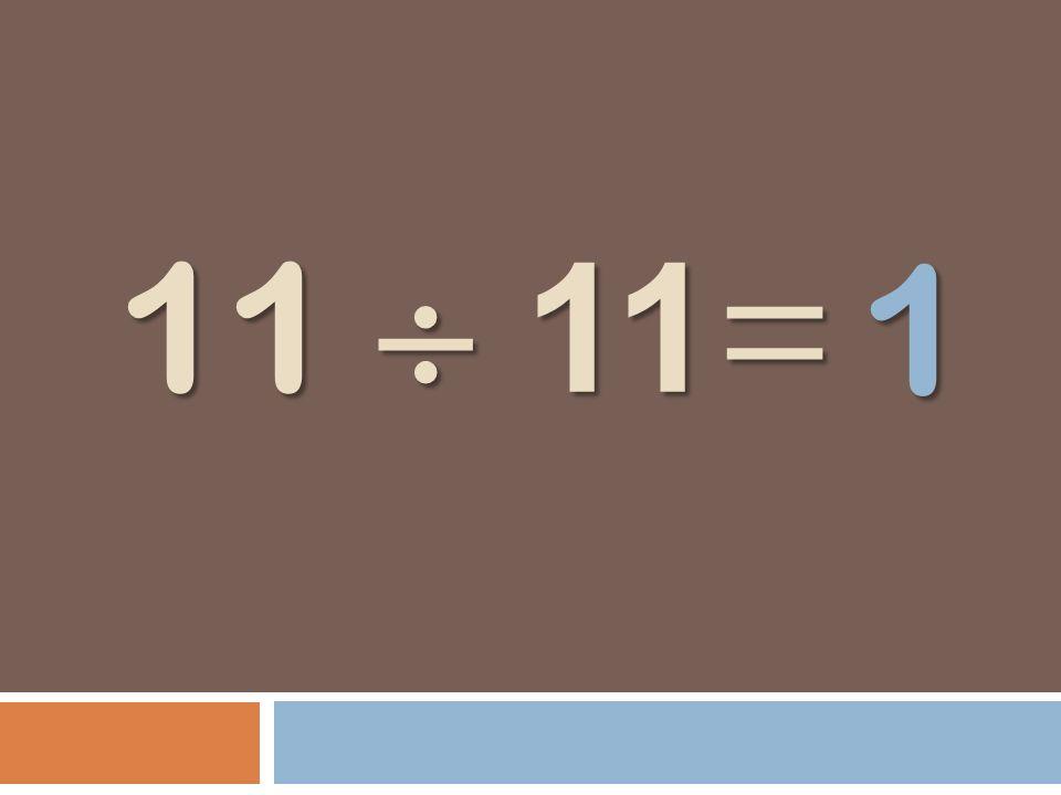 1 11  11=