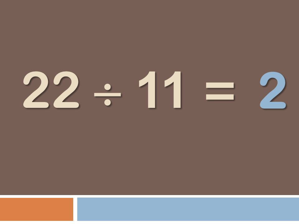 2 22  11 =