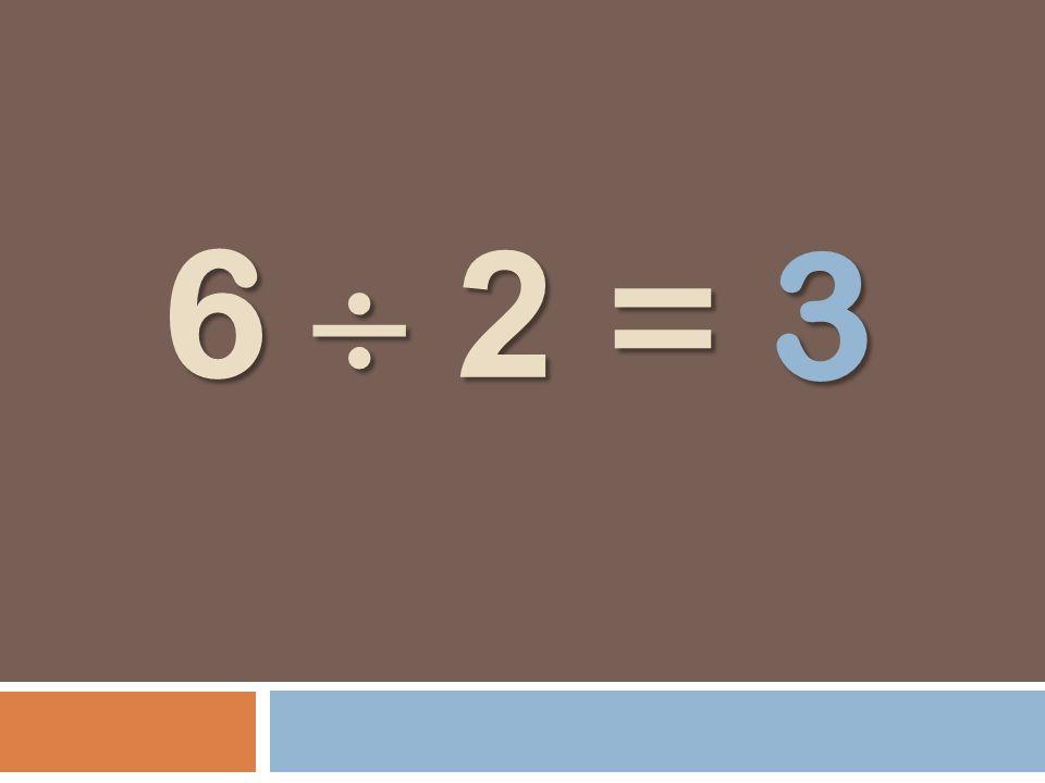 3 6  2 =