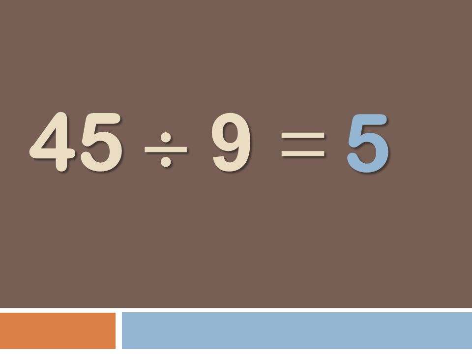 5 45  9 =
