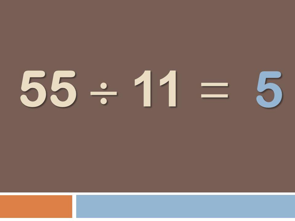 5 55  11 =