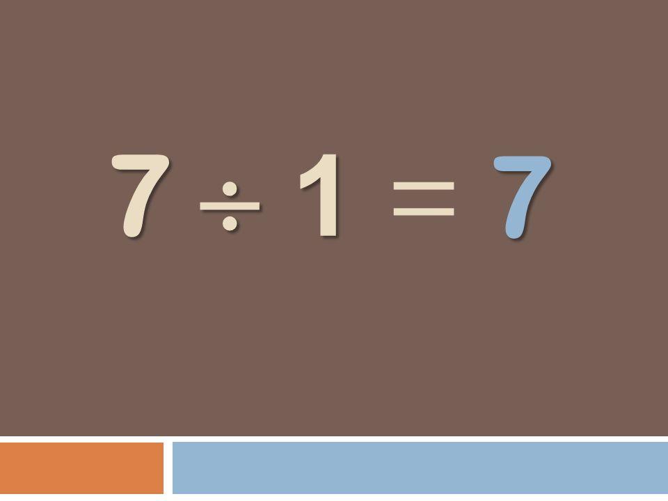 7 7  1 =