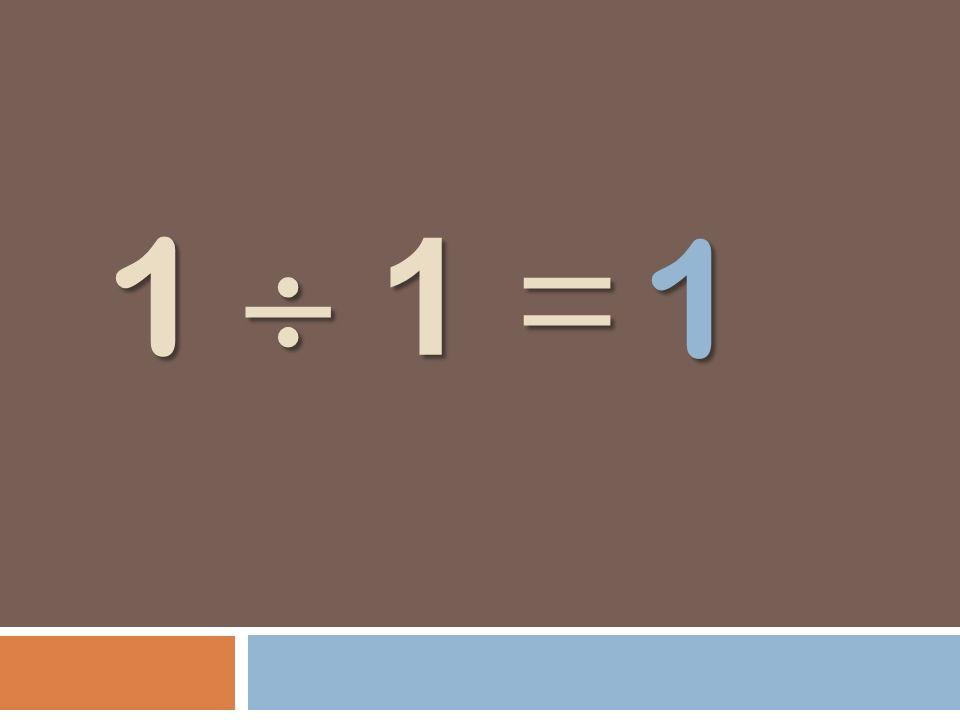 1 1  1 =