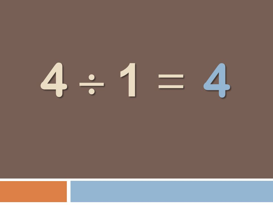 4 4  1 =