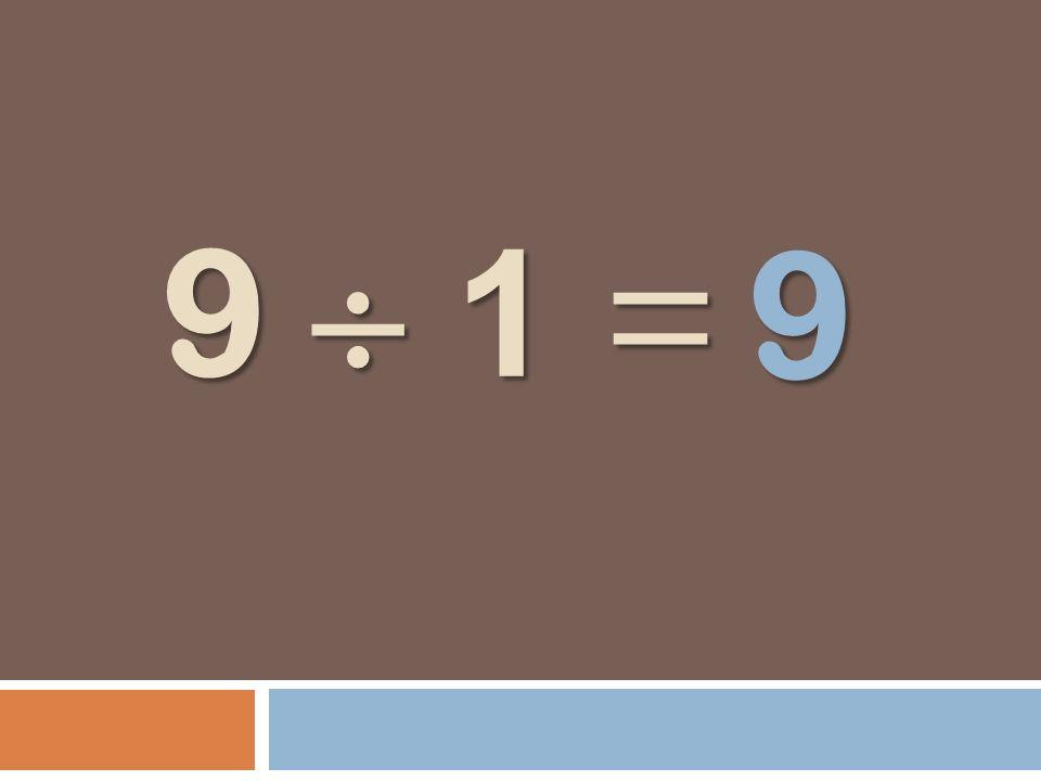 9 9  1 =