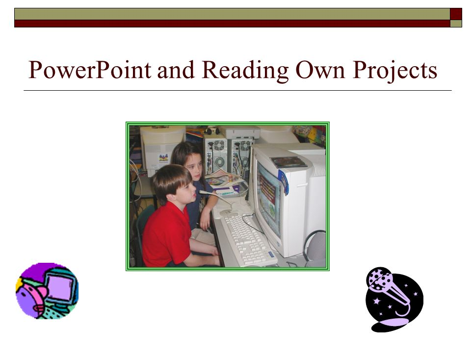 PowerPoint and Reading Own Projects