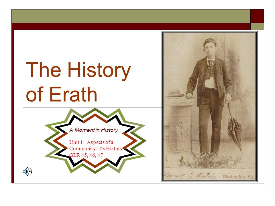The History of Erath A Moment in History
